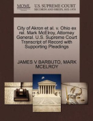 City of Akron et al. V. Ohio Ex Rel. Mark McElroy, Attorney General. U.S. Supreme Court Transcript of Record with Supporting Pleadings