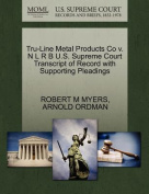 Tru-Line Metal Products Co V. N L R B U.S. Supreme Court Transcript of Record with Supporting Pleadings