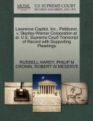Lawrence Capitol, Inc., Petitioner, V. Stanley-Warner Corporation et al. U.S. Supreme Court Transcript of Record with Supporting Pleadings