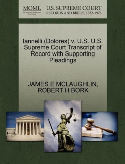 Iannelli (Dolores) V. U.S. U.S. Supreme Court Transcript of Record with Supporting Pleadings