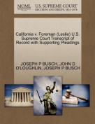 California V. Foreman (Leslie) U.S. Supreme Court Transcript of Record with Supporting Pleadings