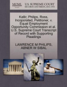Kallir, Philips, Ross, Incoporated, Petitioner, V. Equal Employment Opportunity Commission et al. U.S. Supreme Court Transcript of Record with Support