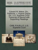 Edward W. Maher, Etc., Petitioner, V. Virginia Gagne, Etc. U.S. Supreme Court Transcript of Record with Supporting Pleadings