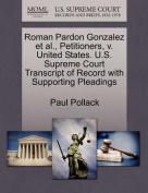 Roman Pardon Gonzalez et al., Petitioners, V. United States. U.S. Supreme Court Transcript of Record with Supporting Pleadings