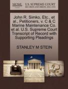 John R. Simko, Etc., et al., Petitioners, V. C & C Marine Maintenance Co. et al. U.S. Supreme Court Transcript of Record with Supporting Pleadings