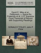 David E. Mike et al., Petitioners, V. SIGMA NU Fraternity et al. U.S. Supreme Court Transcript of Record with Supporting Pleadings