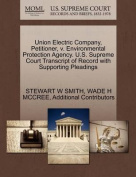 Union Electric Company, Petitioner, V. Environmental Protection Agency. U.S. Supreme Court Transcript of Record with Supporting Pleadings