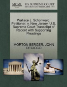 Wallace J. Schonwald, Petitioner, V. New Jersey. U.S. Supreme Court Transcript of Record with Supporting Pleadings