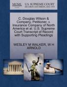 C. Douglas Wilson & Company, Petitioner, V. Insurance Company of North America et al. U.S. Supreme Court Transcript of Record with Supporting Pleadings