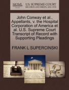 John Conway et al., Appellants, V. the Hospital Corporation of America et al. U.S. Supreme Court Transcript of Record with Supporting Pleadings