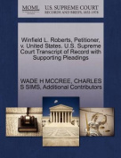 Winfield L. Roberts, Petitioner, V. United States. U.S. Supreme Court Transcript of Record with Supporting Pleadings