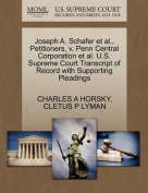 Joseph A. Schafer et al., Petitioners, V. Penn Central Corporation et al. U.S. Supreme Court Transcript of Record with Supporting Pleadings