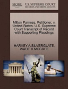 Milton Parness, Petitioner, V. United States. U.S. Supreme Court Transcript of Record with Supporting Pleadings