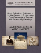 Harry Schreiber, Petitioner, V. United States. U.S. Supreme Court Transcript of Record with Supporting Pleadings