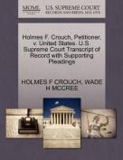 Holmes F. Crouch, Petitioner, V. United States. U.S. Supreme Court Transcript of Record with Supporting Pleadings
