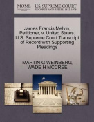 James Francis Melvin, Petitioner, V. United States. U.S. Supreme Court Transcript of Record with Supporting Pleadings