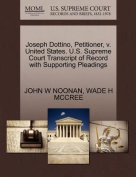 Joseph Dottino, Petitioner, V. United States. U.S. Supreme Court Transcript of Record with Supporting Pleadings