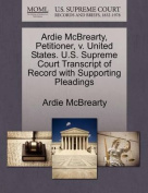 Ardie McBrearty, Petitioner, V. United States. U.S. Supreme Court Transcript of Record with Supporting Pleadings