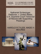 Nathaniel Schlesinger, Petitioner, V. United States. U.S. Supreme Court Transcript of Record with Supporting Pleadings
