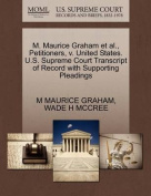 M. Maurice Graham et al., Petitioners, V. United States. U.S. Supreme Court Transcript of Record with Supporting Pleadings