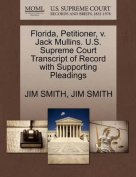 Florida, Petitioner, V. Jack Mullins. U.S. Supreme Court Transcript of Record with Supporting Pleadings