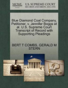 Blue Diamond Coal Company, Petitioner, V. Jennifer Boggs et al. U.S. Supreme Court Transcript of Record with Supporting Pleadings