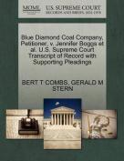 Blue Diamond Coal Company, Petitioner, V. Jennifer Boggs et al. U.S. Supreme Court Transcript of Record with Supporting Pleadings