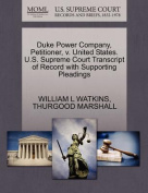 Duke Power Company, Petitioner, V. United States. U.S. Supreme Court Transcript of Record with Supporting Pleadings