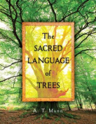 The Sacred Language of Trees