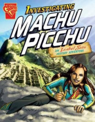 Investigating Machu Picchu (Graphic Library