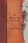 The Vintage Dog Scrapbook - The Airedale Terrier