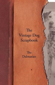 The Vintage Dog Scrapbook - The Dalmatian