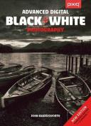 Advanced Digital Black & White Photography