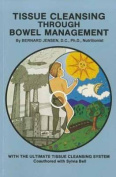 Tissue Cleansing Through Bowel Management
