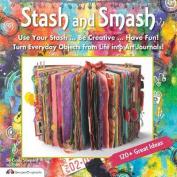 Stash & Smash  : Art Journal Ideas