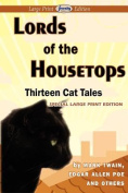 Lords of the Housetops-Thirteen Cat Tales [Large Print]