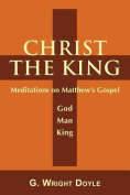 Christ the King - Meditations on Matthew's Gospel