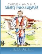 Carson and His Shaky Paws Grampa