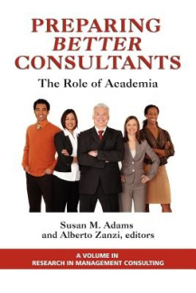 Preparing Better Consultants: the Role of Academia (Research in Management Consulting)