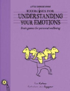 Exercises For Living - Understanding Your Emotions