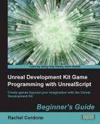 UnrealDevelopment Kit Game Programming with UnrealScript