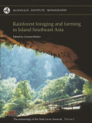 Rainforest Foraging and Farming in Island Southeast Asia