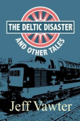 The Deltic Disaster and Other Tales