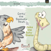 Jake the Achy Snake & Corky the Squawky Hawk