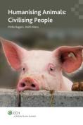 Humanising Animals, Civilising People