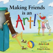 Making Friends Is an Art! A Kid's Book on Making Friends