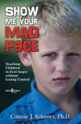 Show Me Your Mad Face