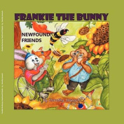 Frankie the Bunny Newfound Friends