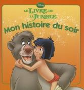 Le Livre de La Jungle, Mon Histoire Du Soir  [FRE]