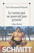 Sumo Qui Ne Pouvait Pas Grossir (Le) (Romans, Nouvelles, Recits  [FRE]